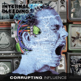 Internal Bleeding - Corrupting Influence